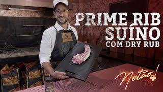 Prime Rib Suíno com Dry Rub   Netão! Bom Beef #16