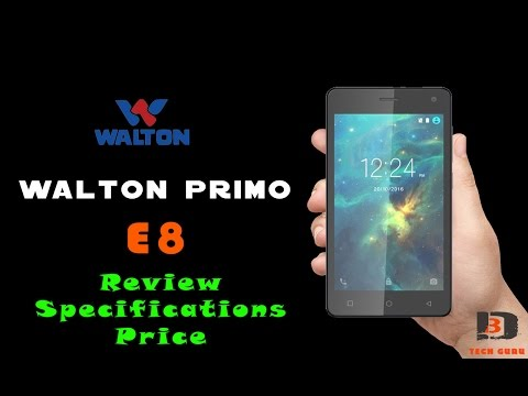 Walton Primo E8 Android Phone Review,Specifications & Price