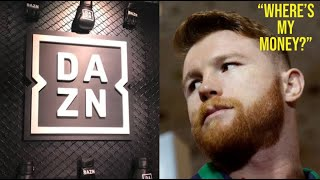 CANELO ALVAREZ SET TO SUE DAZN FOR BREACH OF CONTRACT? DAZN WANTS PAY CUT, CANELO WANTS HIS MONEY?