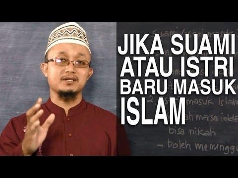 Serial Fikih Keluarga (18): Jika Suami Atau Isteri Baru Masuk Islam - Ustad Aris Munandar