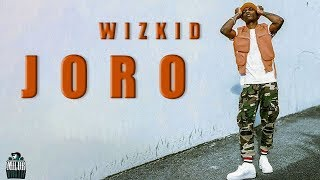 WizKid - Joro (Lyrics) 🎶