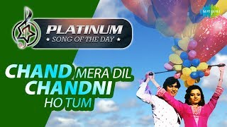 Platinum song of the day   Chand Mera Dil Chandni Ho Tum   01 Febraury   R J Ruchi