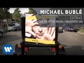 Michael Bublé - Give the Gift Of Michael for Mother's Day [Extra]