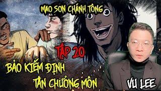 Mao Sơn Chánh Tông | Tập 20 | BẢO KIẾM ĐỊNH TÂN CHƯỞNG MÔN | Vu Lee