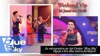 Weekend Vip 24 Janar 2015 - Motrat Bushi & Toni LIVE ne Blue Sky Music