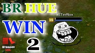 League of Legends - BR HUE WIN 2