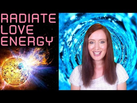 How To Radiate Love Energy.