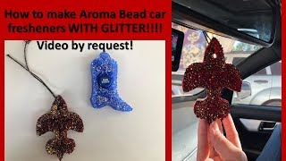 How to make Glitter Air Scents for your car | REQUESTED VIDEO AS PROMISED