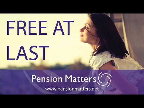 Free at Last - Pension Matters