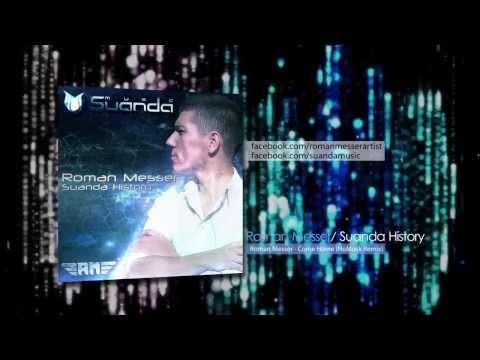 Roman Messer - Come Home (NoMosk Remix) (From: Roman Messer - Suanda History)