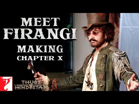Meet Firangi | Making of Thugs Of Hindostan | Chapter 10 | Amitabh Bachchan | Aamir Khan