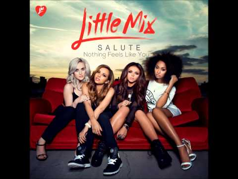 Little Mix - Nothing Feels Like You (audio) video