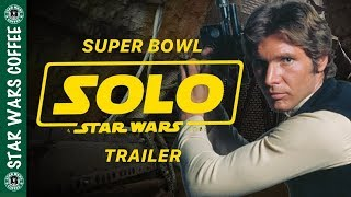 Solo Super Bowl Trailer Now In Question