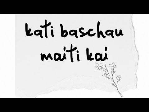 Diwas Gurung - Kati Baschau Maiti Kai Kaiusi Ma
