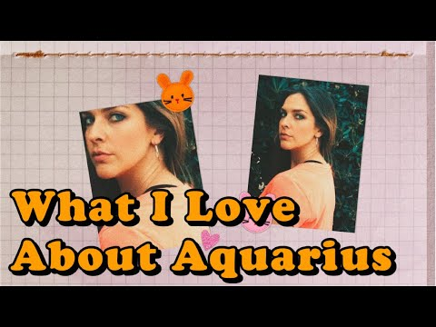What I Love About Aquarius