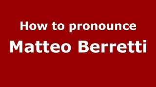 How to pronounce Matteo Berretti (Italian/Italy)  - PronounceNames.com