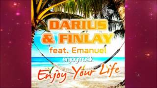 Darius & Finlay feat. Emanuel - Enjoy Your Life (Video Mix)