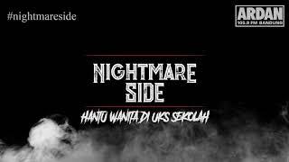 HANTU WANITA DI UKS SEKOLAH - (NIGHTMARE SIDE OFFICIAL 2018) - ARDAN