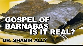 Video: Is the Gospel of Barnabas real? - Shabir Ally