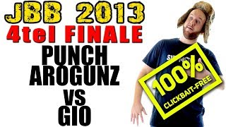 "JBB 2013 I 4tel-Finale I GIO vs. PUNCH AROGUNZ + ""Keine Reaction"" zu Rezo vs 2Bough"