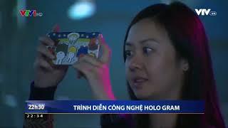 Trình diễn công nghệ Hologram   Cách thức kiếm tiền siêu lợi nhuận   VTV VN