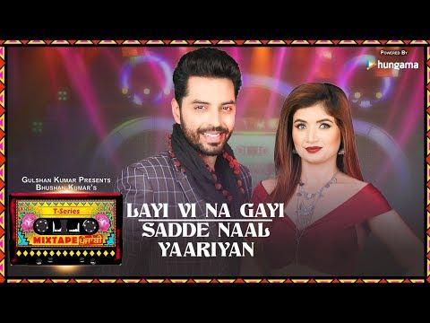 Layi Vi Na Gayi/Sadde Naal Yaariyan (Video) | T-Series Mixtape Punjabi | Jashan Singh & Shipra Goyal