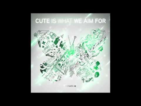 Cute Is What We Aim For - Time