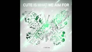 Watch Cute Is What We Aim For Time video