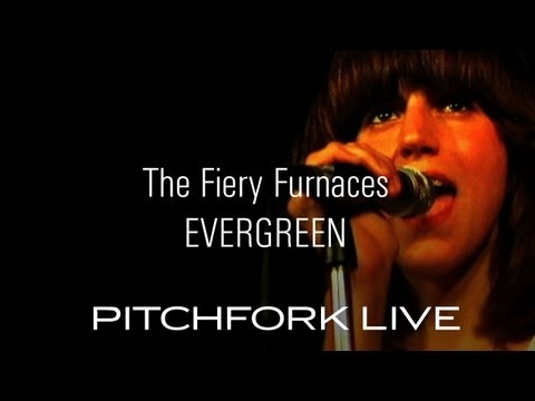 Fiery Furnaces - Evergreen - Pitchfork Live