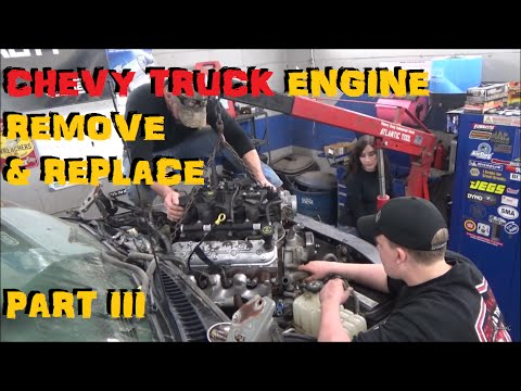 Chevy Truck Engine - Remove & Replace Part III