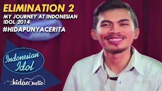 ELIMINATION 2 | RAHMAT HIDAYAT | MY JOURNEY AT INDONESIAN IDOL 2014 | HIDAPUNYACERITA