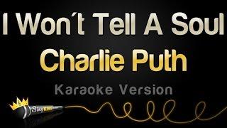 Charlie Puth - I Won't Tell A Soul (Karaoke Version)