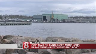 Malloy announces more jobs in partnership with Electric Boat