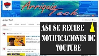 COMO NOTIFICARME DE UN CANAL DE YOUTUBE CADA VIDEOS NUEVOS 2016