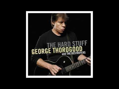 George Thorogood - Hard Stuff