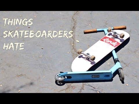 Things Skateboarders Hate