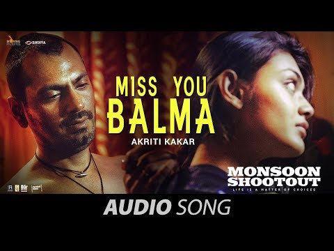 Miss You Balma | Nawazuddin Siddiqui | Audio | Monsoon Shootout | Vijay Varma | Akriti K| Chinmay