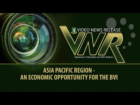 VNR - ASIA PACIFIC REGION - AN ECONOMIC OPPORTUNITY FOR BVI