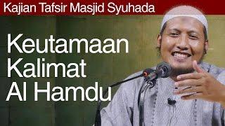 Kajian Tafsir : Keutamaan Kalimat Al Hamdulillah - Ustadz Zaid Susanto, Lc