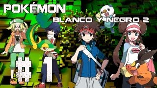 Guia/Walkthrough Pokémon Blanco y Negro 2 | Comentado en español | #1
