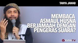 Membaca Asmaul Husna Berjamaah Dengan Pengeras Suara? - Ustadz DR Syafiq Riza Basalamah, MA.