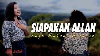 Siapakah Allah?  Musik  Lagu Rohani Terbaru
