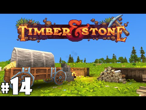 Timber and Stone 1.6 - Episode 14 - Branching Out