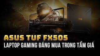 Laptop gaming Asus TUF FX505 đáng mua trong tầm giá | GEARVN