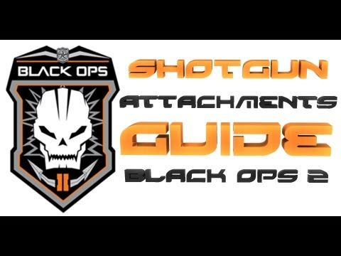 Black Ops 2 Guides - Shotgun Guide! How to Use & Best Attachments! [BO2 870 KSG S12 & M1216 Tips and Tricks]