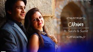 download lagu Naina Ft. Sakshi And Sumit  Best Pre-wedding  gratis