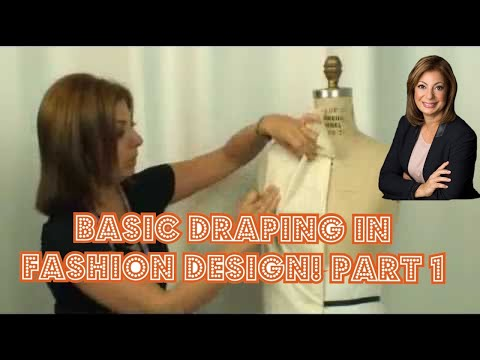 Fashion Unfolded: How-to Basic Draping Design- Part 1