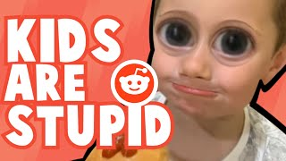 Kids Are Dumb Stupid Heads | Reading Reddit