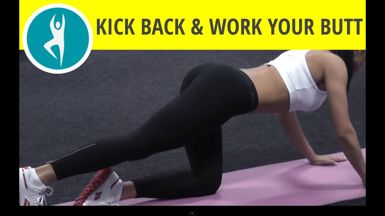 Kick Back Workout Kick Back For a Sexy Butt