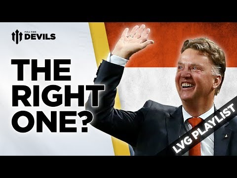 The Right One? | Louis van Gaal |  Manchester United Manager